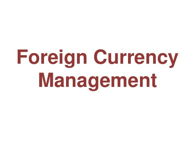 Foreign CurrencyManagement