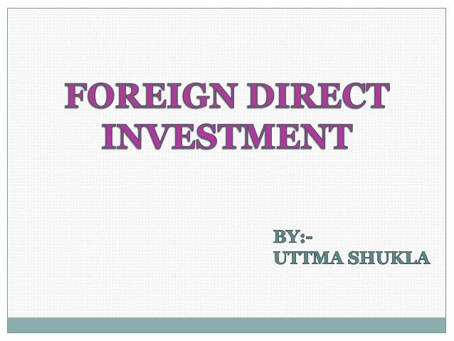 Foreign direct investment, or FDI, is a typeof investment that involves the injection offoreign funds into an enterprise t...