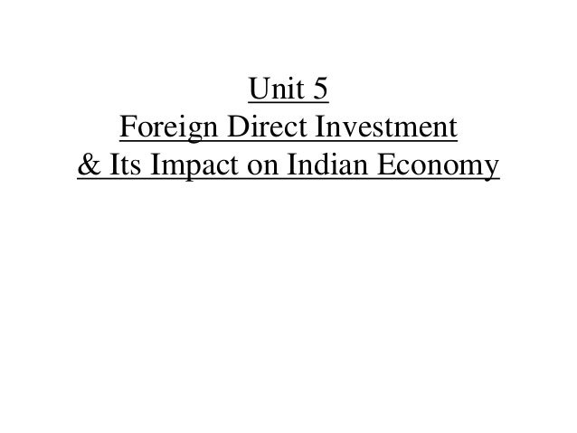 Unit 5 Foreign Direct Investment & Its Impact on Indian Economy