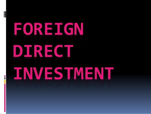 why is direct investment considered risky Fdi in china surpassed $100 billion in 2010, certain key factors drive foreign direct investment.