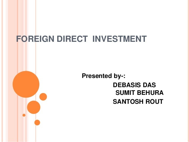 Foreign direct investment advantages and disadvantages ppt slides gurkarn investments