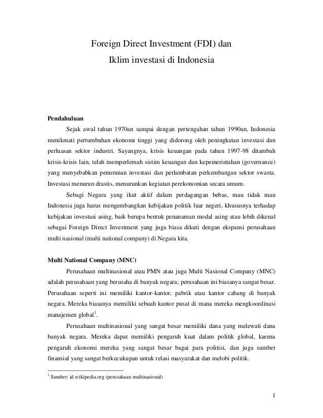 Foreign Direct Investment (FDI) dan Iklim investasi di Indonesia  Pendahuluan Sejak awal tahun 1970an sampai dengan perten...