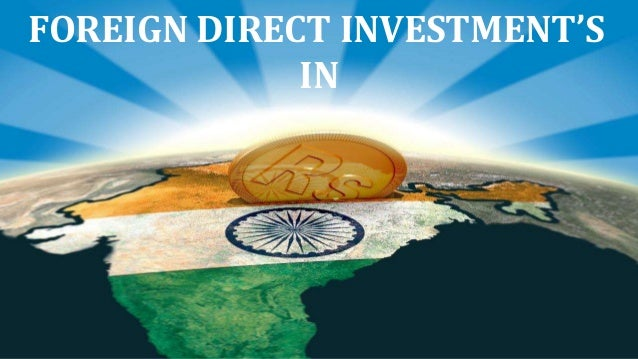 role of foreign direct investment in india 259 | p a g e role of foreign direct investment in india kirti verma assistant professor (extn), department of commerce, govt college for women pg college.