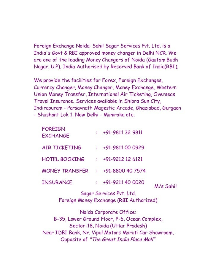 Foreign Exchange Noida: Sahil Sagar Services Pvt. Ltd. is aIndias Govt & RBI approved money changer in Delhi NCR. Weare on...