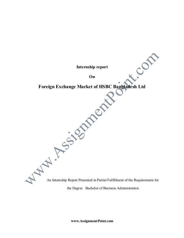 Internship report On  Foreign Exchange Market of HSBC Bangladesh Ltd  An Internship Report Presented in Partial Fulfillmen...