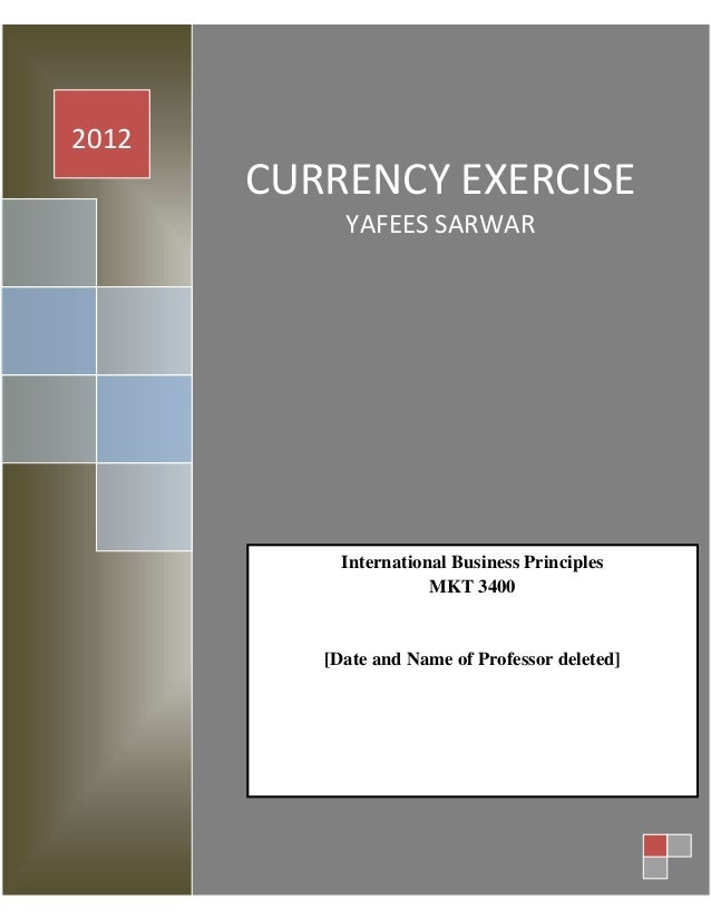 2012       CURRENCY EXERCISE            YAFEES SARWAR            International Business Principles                       M...