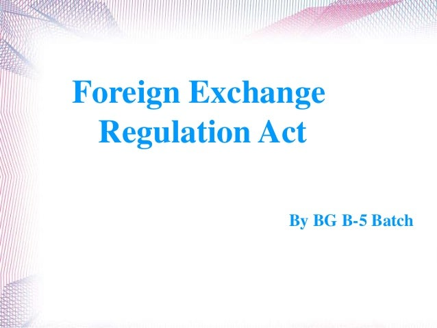By BG B-5 Batch. Foreign Exchange Regulation Act
