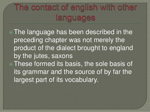 english language and its influences Man scientists and scholars in naming a new principle or dis covery, the extent of  the german contribution to the english language, especially in the nineteenth.