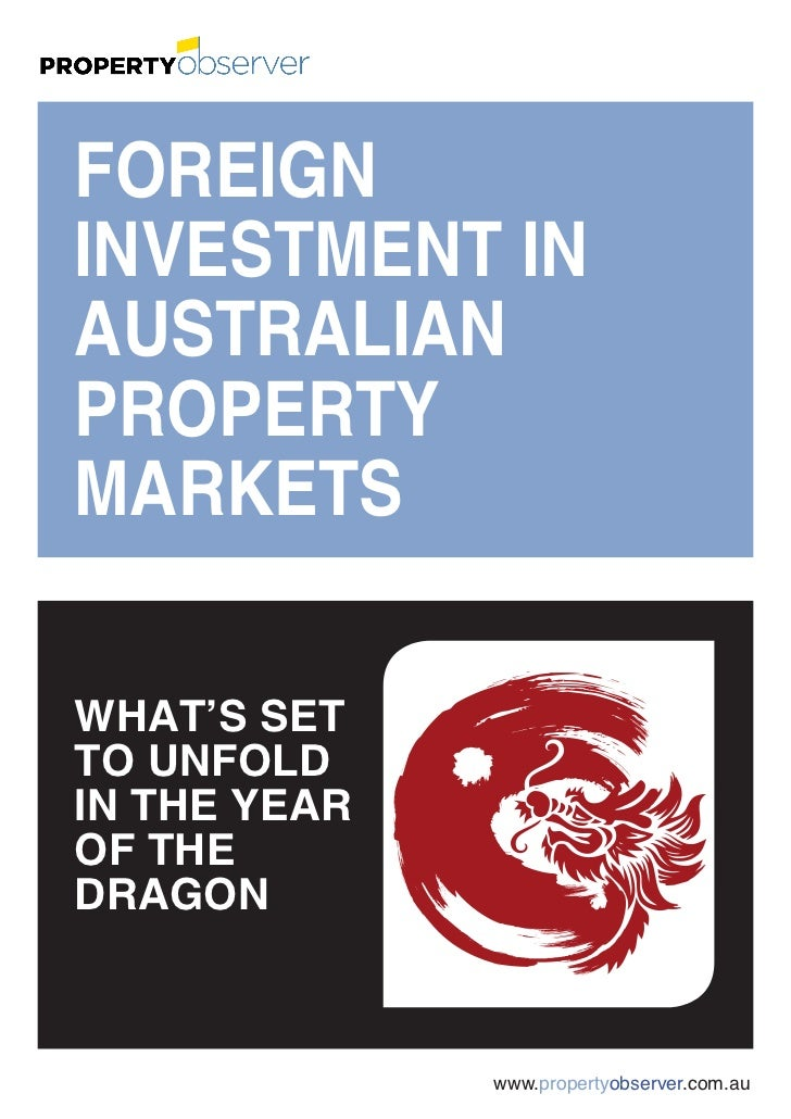 FOREIGN         INVESTMENT IN         AUSTRALIAN         PROPERTY         MARKETS         WHAT'S SET         TO UNFOLD    ...