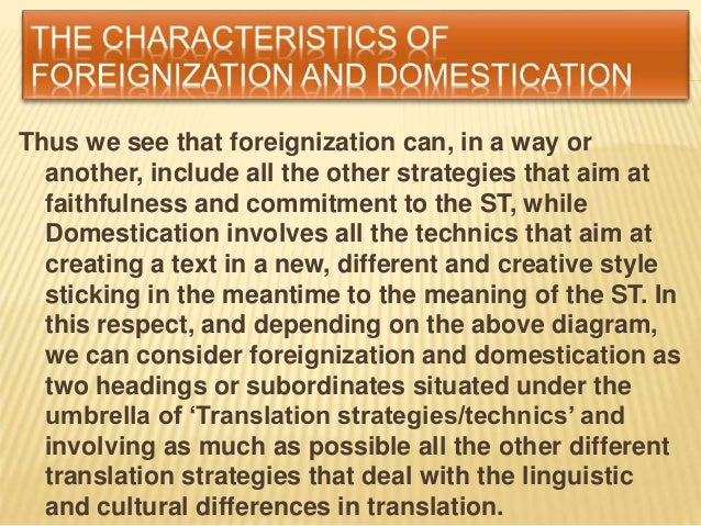 domestication and foreignization in translation Facets of domestication show less  case studies in polish-english and  english-polish translation  domestication and foreignization in children' sliterature.