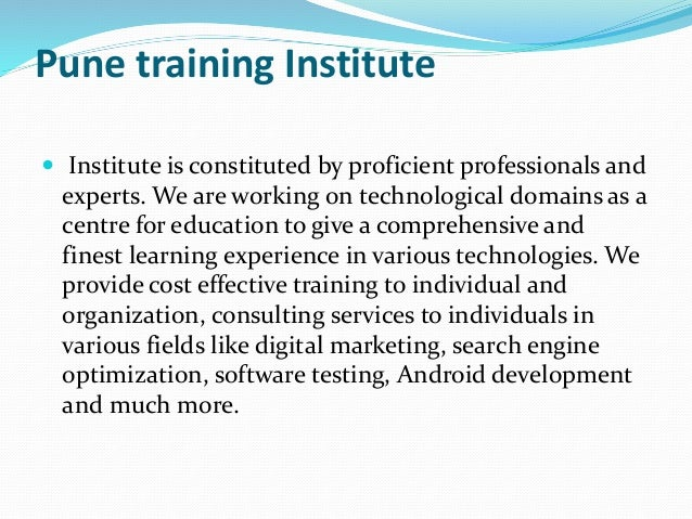 Pune training Institute  Institute is constituted by proficient professionals and experts. We are working on technologica...
