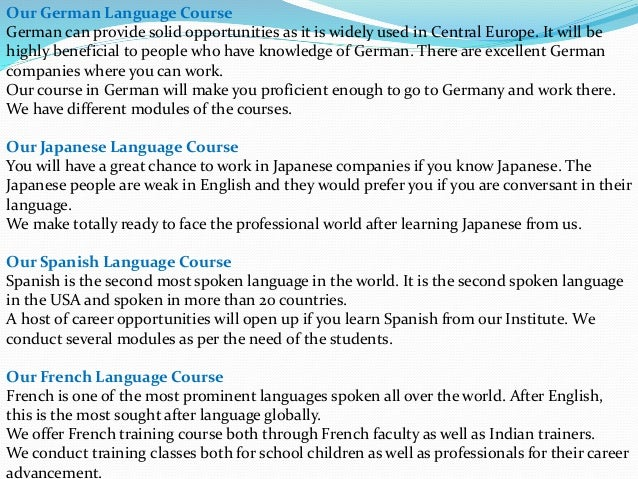 Our German Language Course German can provide solid opportunities as it is widely used in Central Europe. It will be highl...