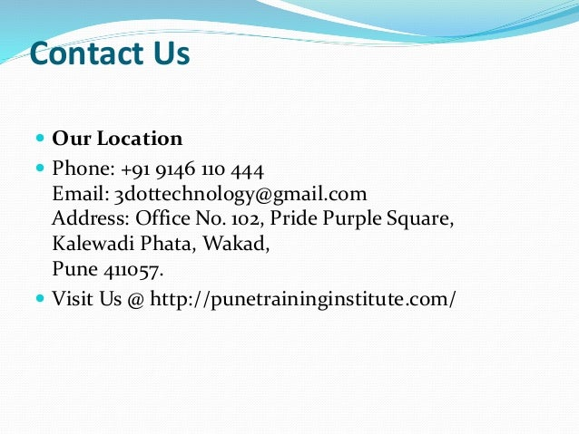Contact Us  Our Location  Phone: +91 9146 110 444 Email: 3dottechnology@gmail.com Address: Office No. 102, Pride Purple ...