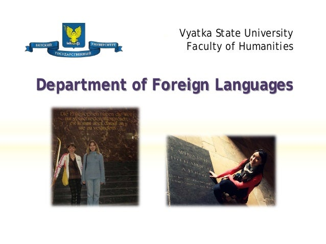 Vyatka State UniversityFaculty of HumanitiesDepartment of Foreign Languages