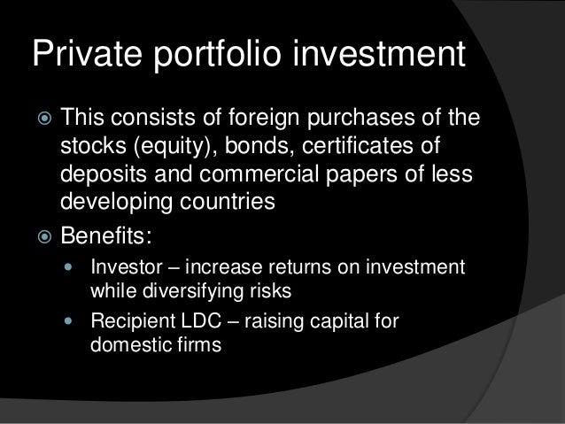 """the increase benefits and barriers in equity portfolio flows in developed countries Around us$14 billion of portfolio equity investment in 2002 asia/pacific  impediments arguably present a """"natural"""" barrier to portfolio investment in emerging markets international portfolio investors understandably want to  real benefits that such flows bring."""
