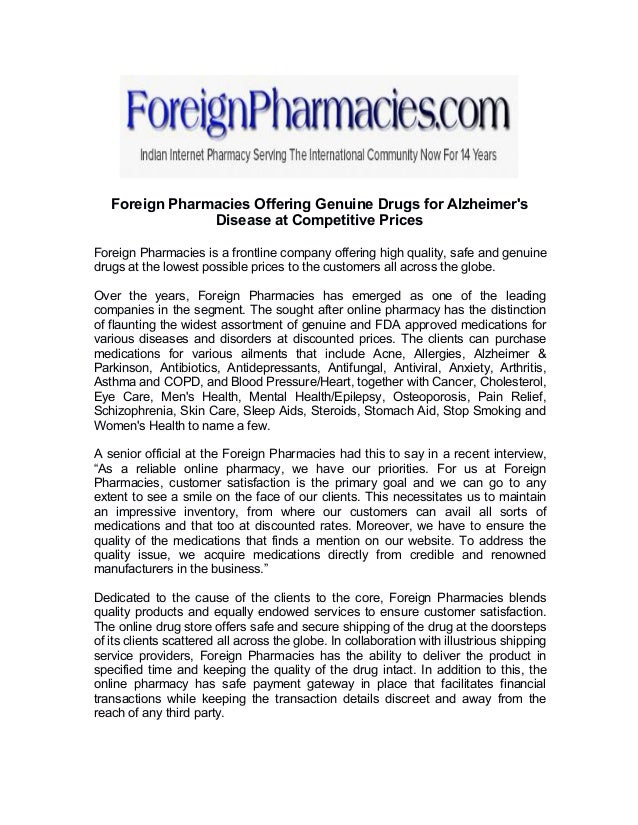 Foreign Pharmacies Offering Genuine Drugs for Alzheimer's Disease at Competitive Prices Foreign Pharmacies is a frontline ...