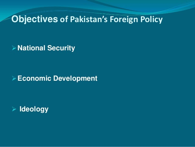 dterminants of pakistans foreign policy Determinants of pakistan foreign policy go science international relations determinants of foreign policy of pakistan's reappraisal of the pro-western.