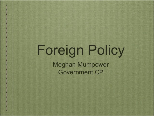 Foreign Policy Meghan Mumpower Government CP