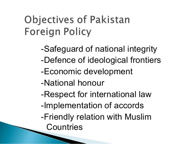 a review of pakistans foreign policy The process of foreign policy formulation in pakistan on the process and review of foreign policy the process of foreign policy formulation in.
