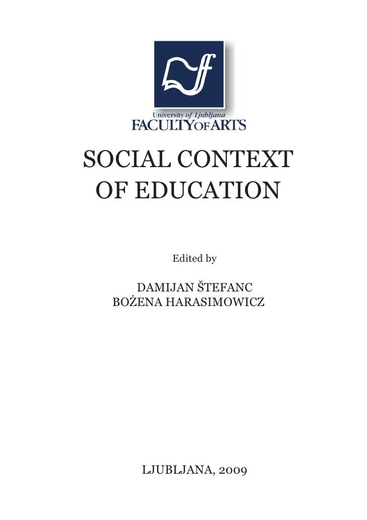 Social Context of Education, Ljubljana 2009     SOCIAL CONTEXT  OF EDUCATION                   Edited by         DAMIJAN Š...
