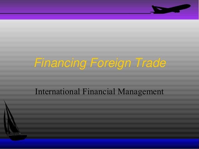 Financing Foreign Trade International Financial Management