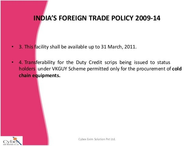 foreign trade policy (a) the foreign trade policy (ftp) 2009-2014, incorporating provisions relating to export and import of goods and services, shall come into force with effect.