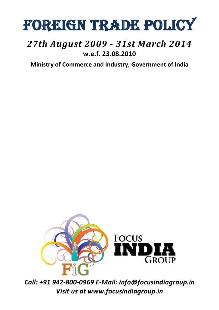FOREIGN TRADE POLICY27th August 2009 - 31st March 2014                  w.e.f. 23.08.2010 Ministry of Commerce and Industr...