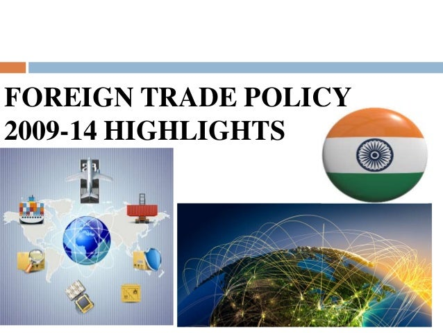 foreign trade policy India's new government has launched a series of initiatives to help attract foreign investment learn about the most important trade policies in this article.