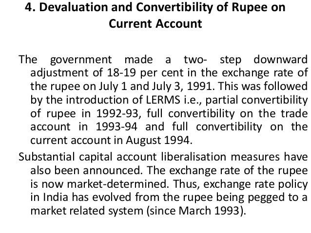 capital account convertibility in india Indian economy was under strict foreign exchange control system in the first four  in case of capital account convertibility, a currency can be converted into any.