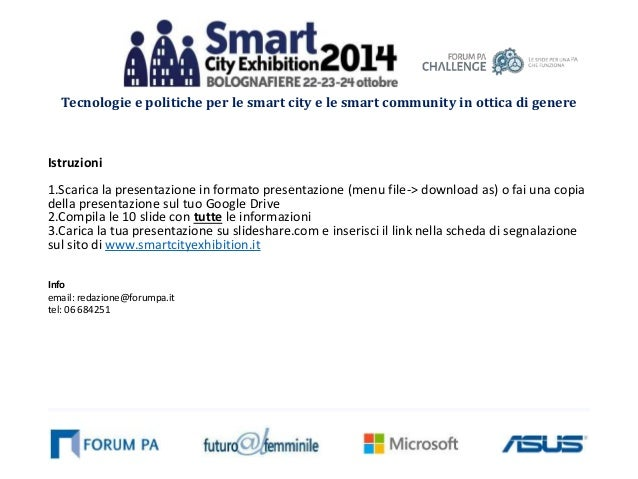 Tecnologie e politiche per le smart city e le smart community in ottica di genere  Istruzioni  1.Scarica la presentazione ...
