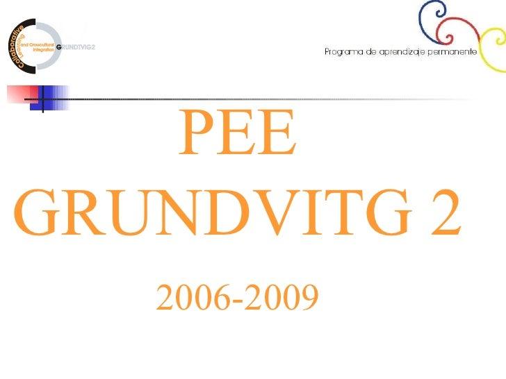 PEE GRUNDVITG 2 2006-2009