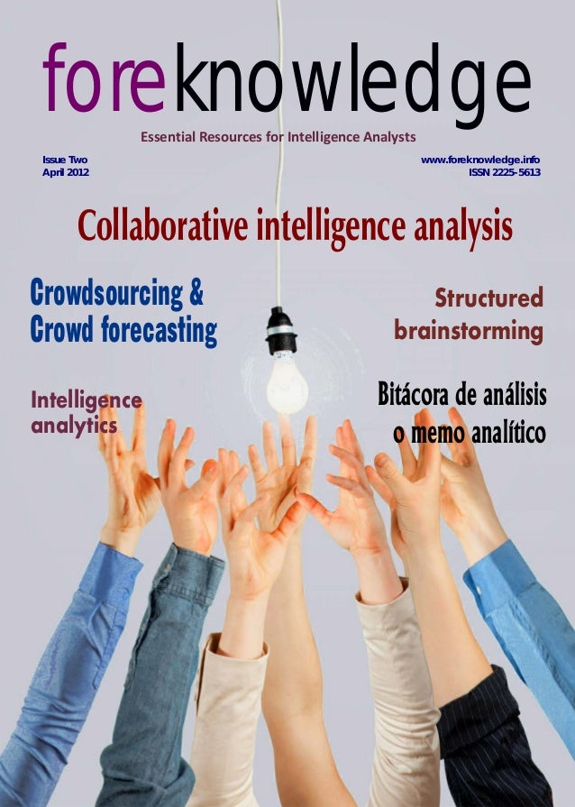 foreknowledge Essential Resources for Intelligence Analysts Issue Two April 2012  www.foreknowledge.info ISSN 2225-5613  C...