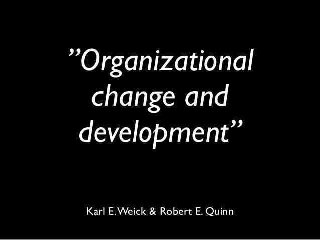 """""""Organizational  change and development"""" Karl E. Weick & Robert E. Quinn"""