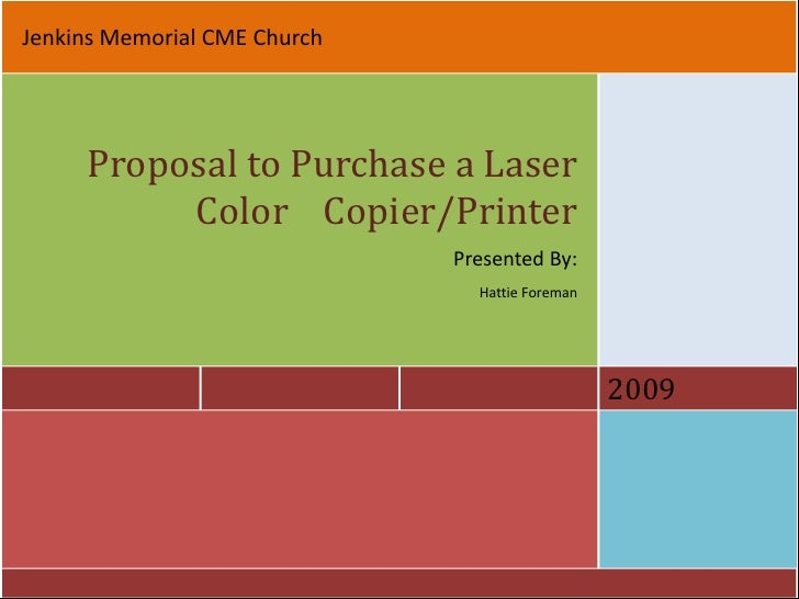 Jenkins Memorial CME Church<br />Proposal to Purchase a Laser Color    Copier/Printer<br />Presented By:<br />Hattie Forem...