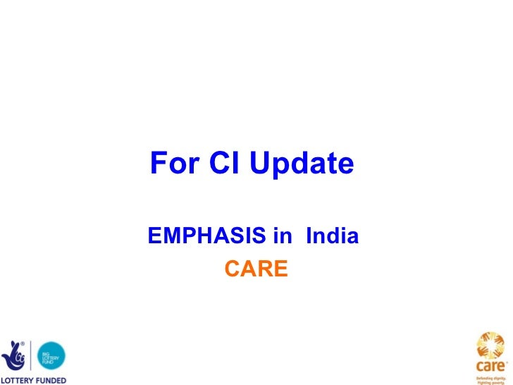 For CI UpdateEMPHASIS in India     CARE