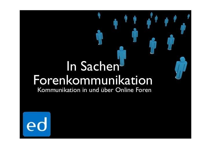 In Sachen Forenkommunikation Kommunikation in und über Online Foren
