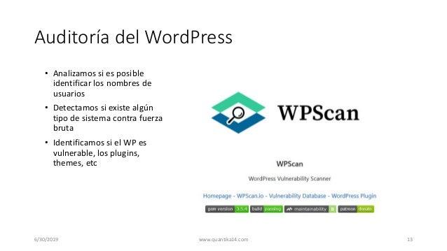 Auditoría del WordPress • Analizamos si es posible identificar los nombres de usuarios • Detectamos si existe algún tipo d...