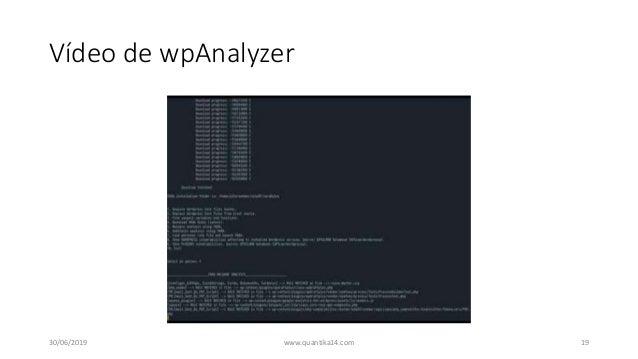 Vídeo de wpAnalyzer 30/06/2019 www.quantika14.com 19