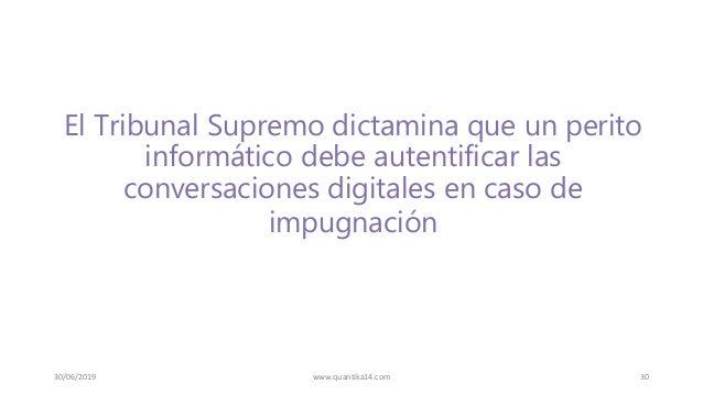 El Tribunal Supremo dictamina que un perito informático debe autentificar las conversaciones digitales en caso de impugnac...