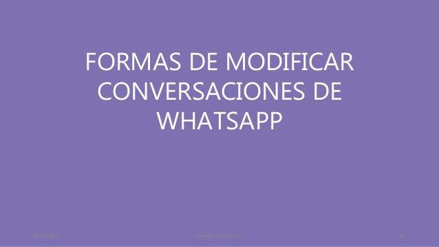 30/06/2019 www.quantika14.com 32 FORMAS DE MODIFICAR CONVERSACIONES DE WHATSAPP