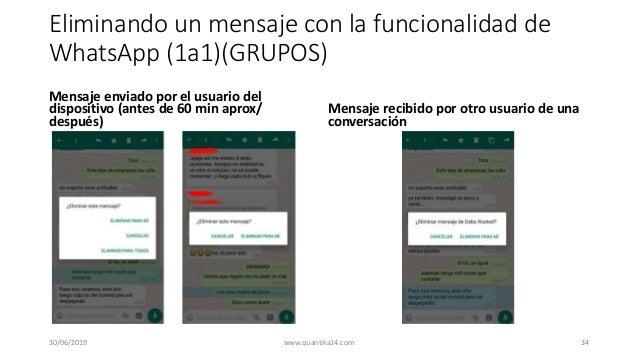 Eliminando un mensaje con la funcionalidad de WhatsApp (1a1)(GRUPOS) Mensaje enviado por el usuario del dispositivo (antes...