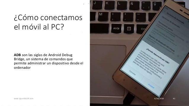 ¿Cómo conectamos el móvil al PC? ADB son las siglas de Android Debug Bridge, un sistema de comandos que permite administra...