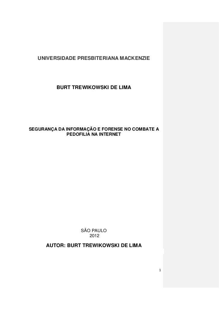 UNIVERSIDADE PRESBITERIANA MACKENZIE         BURT TREWIKOWSKI DE LIMASEGURANÇA DA INFORMAÇÃO E FORENSE NO COMBATE A       ...
