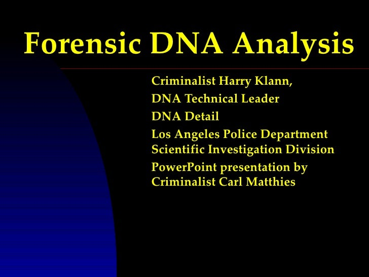 Forensic DNA Analysis        Criminalist Harry Klann,        DNA Technical Leader        DNA Detail        Los Angeles Pol...