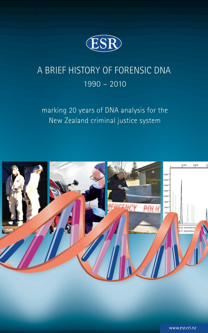 A brief history of forensic DnA               1990 – 2010   marking 20 years of DnA analysis for the   new Zealand crimina...
