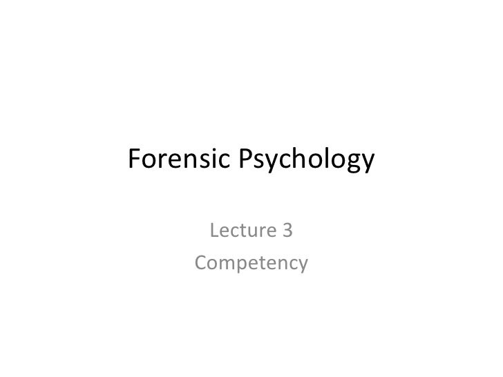 Forensic Psychology<br />Lecture 3<br />Competency<br />