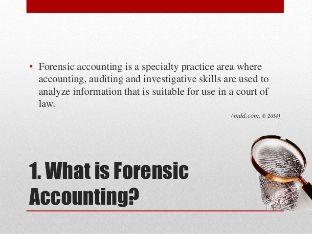 forensic accounting in practice Most of the time, forensic accounting is used when someone commits fraud   business practices are changing, leaving more room for fraudulent activity.