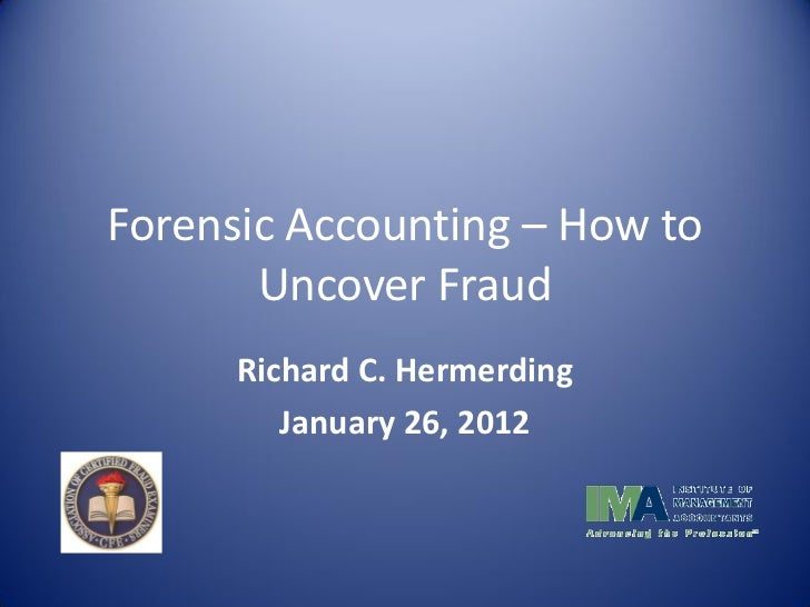Forensic accounting how to uncover fraud jan 2012 forensic accounting how to uncover fraud richard c hermerding solutioingenieria Image collections