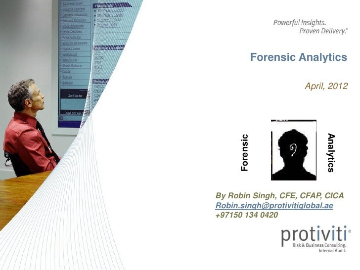 Forensic Analytics                           April, 2012                                Analytics      ForensicBy Robin Si...