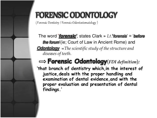 essay on forensic dentistry Free essay: one historical example of forensic dentistry goes as far back as the ad period of nero the story begins with nero's mother, agrippina.